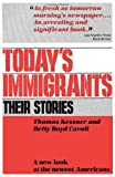Today's Immigrants, Their Stories, Thomas Kessner and Betty Boyd Caroli, 0195032705