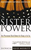 Sister Power: How Phenomenal Black Women Are Rising to the Top, Patricia Reid-Merritt, 0471193550