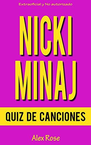 Descargar Libro Quiz De Canciones De Nicki Minaj: ¡96 Preguntas & Respuestas Acerca De Las Grandes Canciones De Nicki Minaj En Sus álbumes Pink Friday, Pink Friday: Roman Reloaded Y The Pinkprint Están Incluidos! Alex Rose