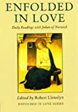 Enfolded in Love: Daily Readings with Julian of Norwich
