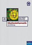 Medieninformatik: Eine Einführung (Pearson Studium - IT)