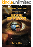 Dominant Species Volume Two -- Edge Effects