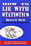 How to Lie with Statistics: Written by Darrell Huff, 1993 Edition, (Reissue) Publisher: W. W. Norton & Company [Paperback]