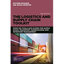 The Logistics and Supply Chain Toolkit: Over 100 Tools and Guides for Supply Chain, Transport, Warehousing and Inventory Management