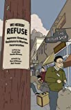 WE HEREBY REFUSE: Japanese American Resistance to