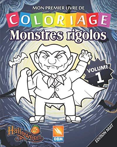 Coloriages Monstres Halloween (Monstres Rigolos - Volume 1 - Edition nuit: Livre de Coloriage Pour les Enfants - 25 Dessins à colorier - Edition nuit (Monstres Rigolos -nuit) (French)