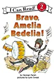 Bravo, Amelia Bedelia! by Herman Parish (2002-03-05)