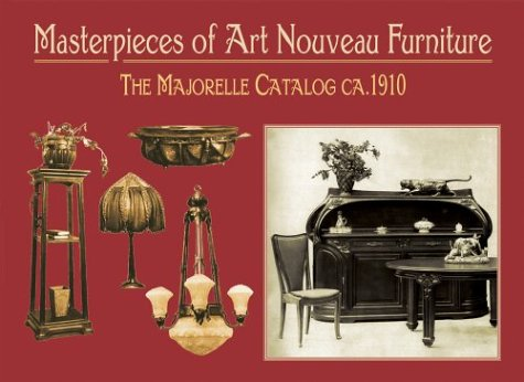 Masterpieces of Art Nouveau Furniture:The Majorelle Catalogue, Ca.