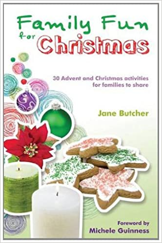 family fun for christmas 30 advent and christmas activities for families to share jane butcher 9780857460639 amazoncom books