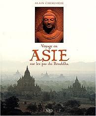 Sur les pas de Bouddha par Alain Chenevière
