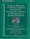 The Physical Sciences, Mathematics, Agricultural Sciences, the Environment and Natural Resources, 1999, Peterson's Guides Staff, 1560799846