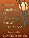 Pocket Handbook of Chinese Herbal Prescriptions, Lan Xu Zong, 0967993512