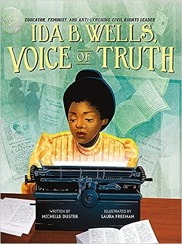 Ida B. Wells, Voice of Truth: Educator, Feminist, and Anti-Lynching Civil Rights Leader