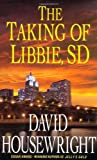 The Taking of Libbie, SD, David Housewright, 0312559968