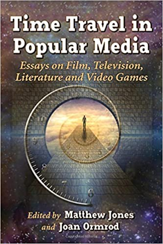 com time travel in popular media essays on film  time travel in popular media essays on film television literature and video games