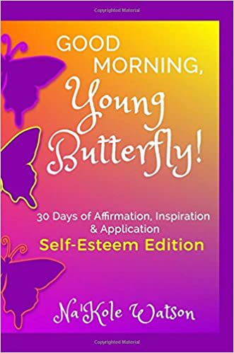 Good Morning Young Butterfly Self Esteem Edition 30 Days Of