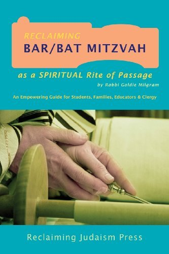 By Rabbi Goldie Milgram Reclaiming Bar/Bat Mitzvah: as a Spiritual Rite of Passage (2nd Second Edition) [Paperback] ebook