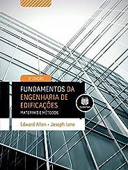 Fundamentos da Engenharia de Edificações: Materiais e Métodos