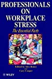 img - for Professionals on Workplace Stress - The Essential Facts book / textbook / text book