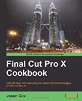 Final Cut Pro X Cookbook Front Cover