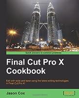 Final Cut Pro X Cookbook Front Cover