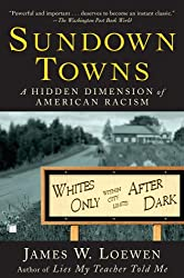 [( Sundown Towns: A Hidden Dimension of American Racism )] [by: James W. Loewen] [Oct-2006]