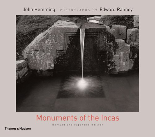 Monuments Of The Incas (Revised Edition)