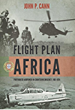 Flight Plan Africa: Portuguese Airpower in Counterinsurgency, 1961-1974