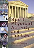 Sport, Physical Activity and the Law, Dougherty, Neil J. and Goldberger, Alan S., 1571674926