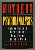 img - for Mothers of Psychoanalysis: Helene Deutsch, Karen Horney, Anna Freud, Melanie Klein book / textbook / text book