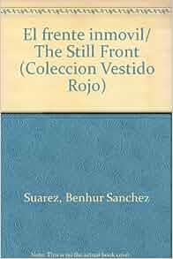 Amazon.com: El frente inmovil/ The Still Front (Coleccion Vestido Rojo