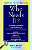 Who Needs It?, Steve Posner, 0974126144