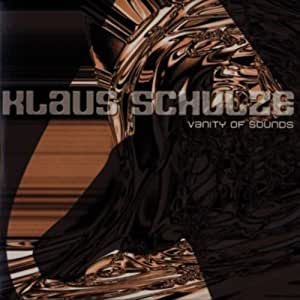SCHULZE, KLAUS - VANITY OF SOUND