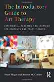 img - for The Introductory Guide to Art Therapy: Experiential teaching and learning for students and practitioners book / textbook / text book