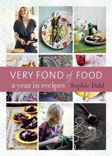 Very Fond of Food: A Year in Recipes (From Season to Season) by Sophie Dahl