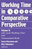 Working Time in Comparative Perspective Vol. 2 : Life-Cycle Working Time and Nonstandard Work, , 0880992298