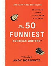The 50 Funniest American Writers: An Anthology from Mark Twain to The Onion