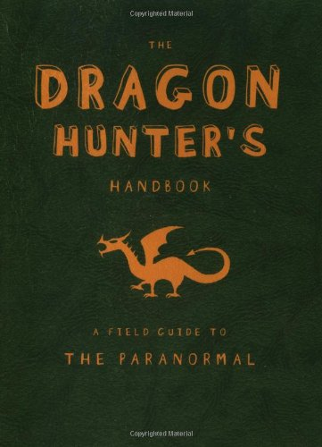 The Dragon Hunter's Handbook (Field Guides to Paranormal)