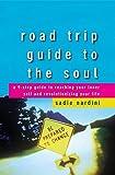 Road Trip Guide to the Soul, Sadie Nardini, 0470187743