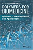 img - for Polymers for Biomedicine: Synthesis, Characterization, and Applications book / textbook / text book