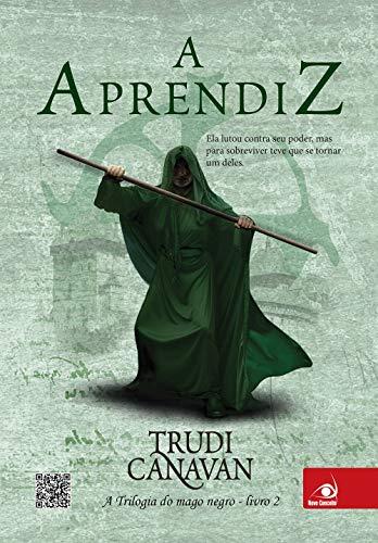 A aprendiz: a Trilogia do Mago Negro - Livro 2