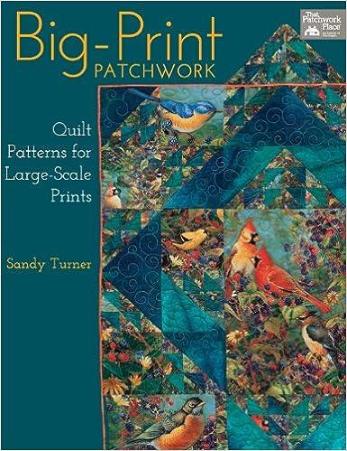 Big-Print Patchwork: Quilt Patterns for Large-Scale Prints: Sandy ... : quilt patterns for big prints - Adamdwight.com