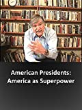 American Presidents: America as Superpower