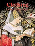 Clothing in the Middle Ages, Lynne Elliott, 0778713830
