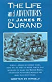 The Life and Adventures of James R. Durand, James R. Durand, 0939218089