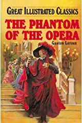 The Phantom of the Opera (Great Illustrated Classics) Hardcover