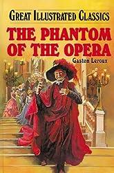 The Phantom of the Opera (Great Illustrated Classics)