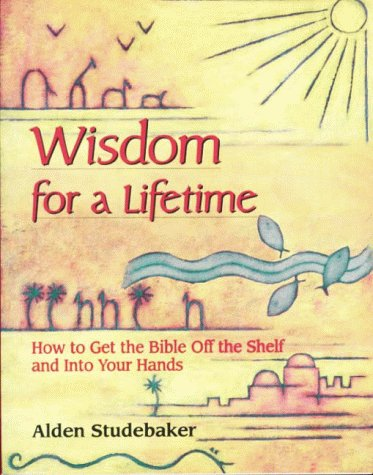 Wisdom for a Lifetime: How to Get the Bible Off the Shelf and Into Your - Vegas Outlet Near
