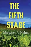 The Fifth Stage, Margaret Helms, 097703187X