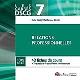 DSCG 7 Relations professionnelles : 43 fiches de cours + 70 questions de contrôle des connaissances